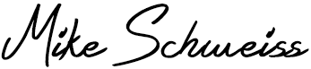 Mike Schweiss Signature -- Owner