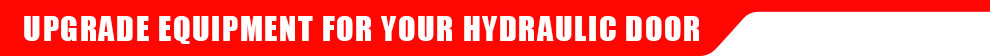 upgrade equipment for you hydraulic door
